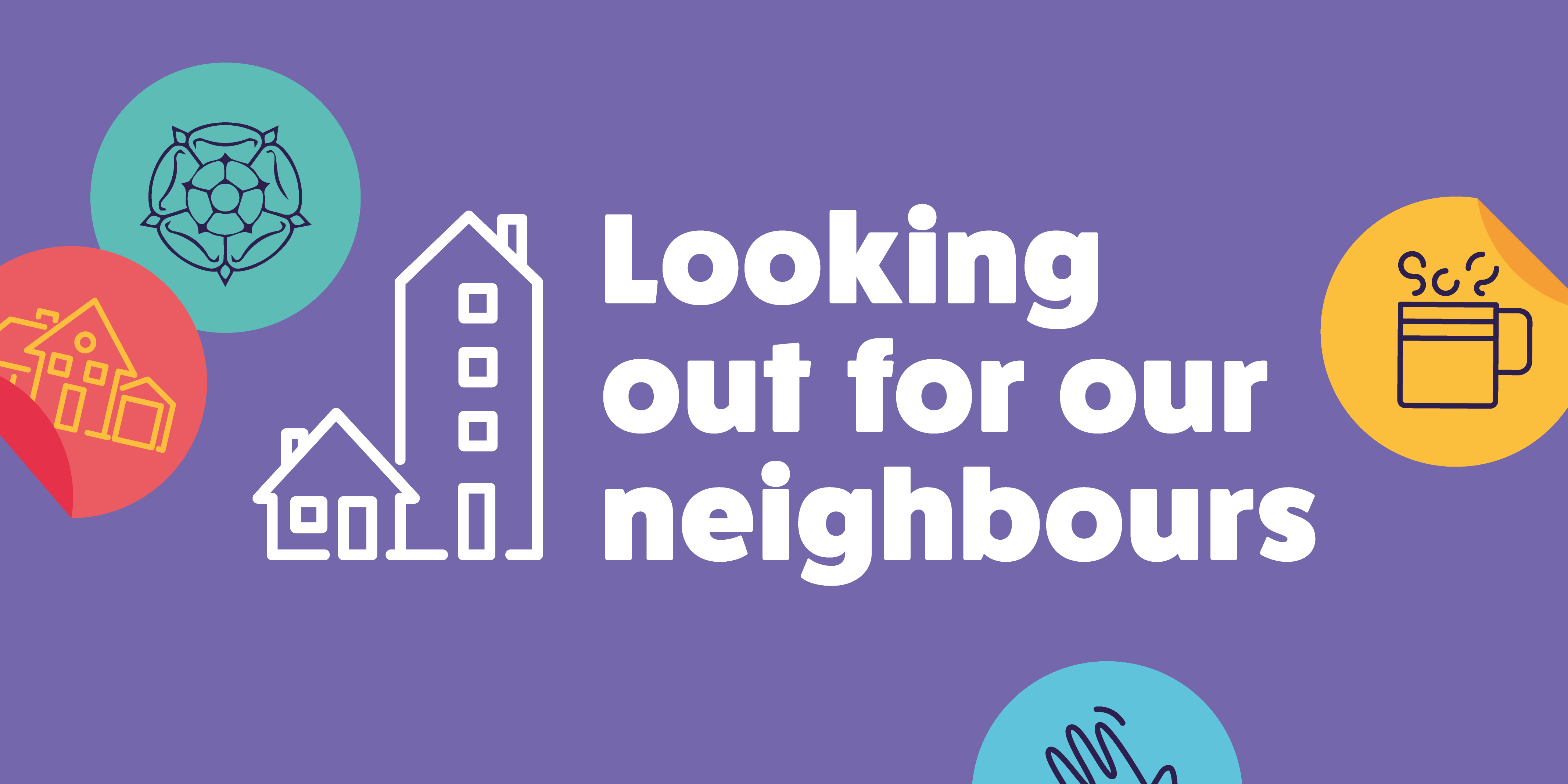 We're Proud to be 'Looking out for our Neighbours'
