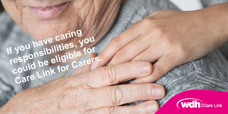 If you have caring responsibilities, you could get a little extra help for free with Care Link